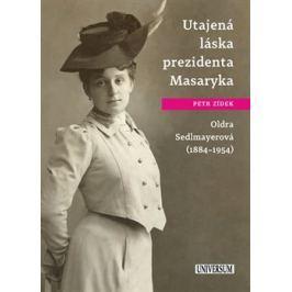 Utajená láska prezidenta Masaryka Oldra Sedlmayerová - Petr Zídek