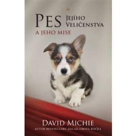 Pes Jejího Veličenstva a jeho mise - David Michie