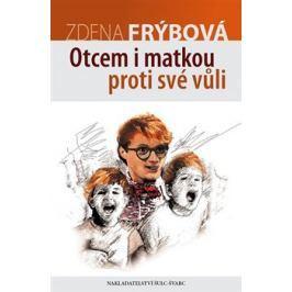 Otcem i matkou proti své vůli - Zdena Frýbová