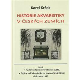 Historie akvaristiky v českých zemích – část 1. - Karel Krček