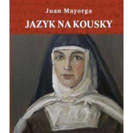 Jazyk na kousky - Juan Mayorga