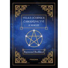 Velká učebnice čarodějnictví a magie - Raymond Buckland