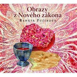 Obrazy z Nového zákona - Renáta Fučíková