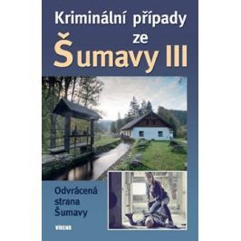 Kriminální případy ze Šumavy III. - kol.