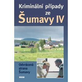 Kriminální případy ze Šumavy IV. - kol.