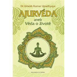 Ajurvéda aneb Věda o životě - Umesh Kumar Upadhyaya