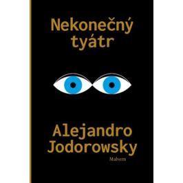 Nekonečný tyátr - Alejandro Jodorowsky