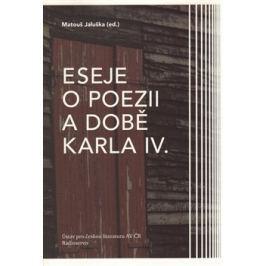 Eseje o poezii a době Karla IV.
