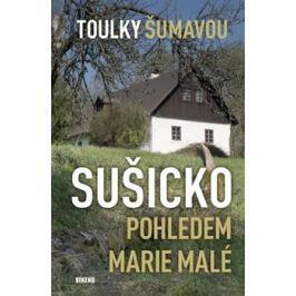 Toulky Šumavou - Sušicko pohledem Marie Malé - Marie Malá