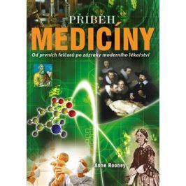 Příběh medicíny - Anne Rooneyová