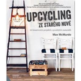 Upcycling - ze starého nové - Max McMurdo