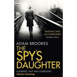 The Spy's Daughter - Adam Brookes