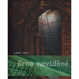 Brno neviděné - Libor Teplý