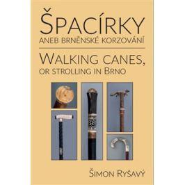 Špacírky aneb brněnské korzování / Walking Canes or strolling in Brno - Šimon Ryšavý
