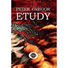 Etudy aneb Malá procházka velkým lunaparkem - Peter Gregor