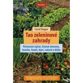 Tao zeleninové zahrady - Carol Deppe