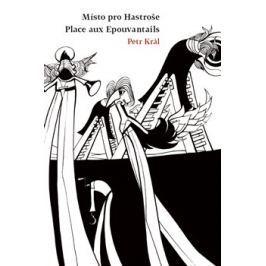 Místo pro Hastroše - Petr Král