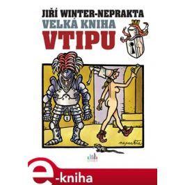 Velká kniha vtipu - Jiří Winter-Neprakta