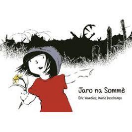 Jaro na Sommě - Marie Deschamps, Éric Wantiez