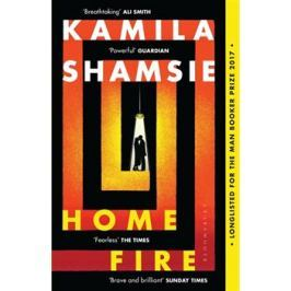 Home Fire - Kamila Shamsie