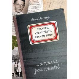 Chlapec, který přežil pochod smrti - Pavel Taussig