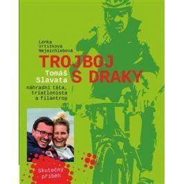 Trojboj s draky - Lenka Vrtišková-Nejezchlebová