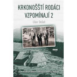 Krkonošští rodáci vzpomínají 2 - Libor Dušek