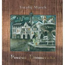 Pověsti Litoměřicka - Vitalij Marek, Václav Verner, Jiří Dvořák