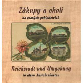 Zákupy a okolí na starých pohlednicích - Zdeněk Rydygr, Bernhard Kirschner, Jiří Šimek