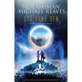 Stříbrný sen - Neil Gaiman, Michael Reaves