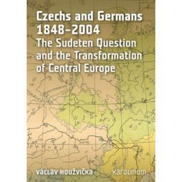 Czechs and Germans 1848-2004 - Václav Houžvička