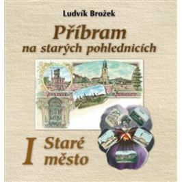 Příbram na starých pohlednicích - Ludvík Brožek