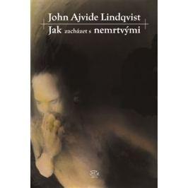 Jak zacházet s nemrtvými - John A. Lindqvist