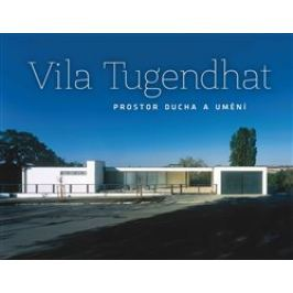Vila Tugendhat – prostor ducha a umění - Jan Sedlák, Libor Teplý