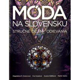 Móda na Slovensku - Magdaléna M. Zubercová, Eva Hasalová, Zuzana Šidlíková, Martin Vančo