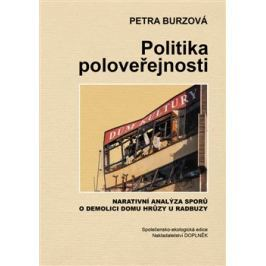 Politika poloveřejnosti - Petra Burzová