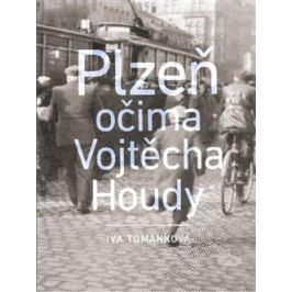 Plzeň očima Vojtěcha Houdy - Iva Tománková