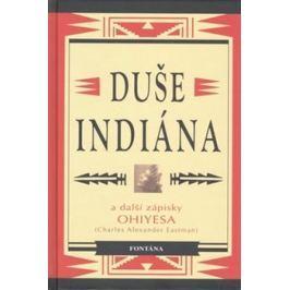 Duše indiána a další zápisky Ohiyesa - Charles Alexander Eastman