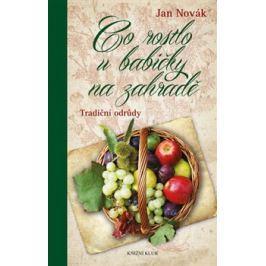 Co rostlo u babičky na zahradě - Jan Novák
