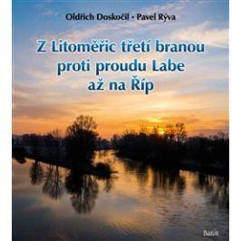 Z Litoměřic třetí branou proti proudu Labe až na Říp - Pavel Rýva, Oldřich Doskočil