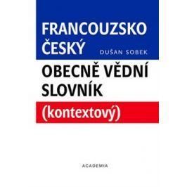 Francouzsko-český obecně vědní slovník - Dušan Sobek