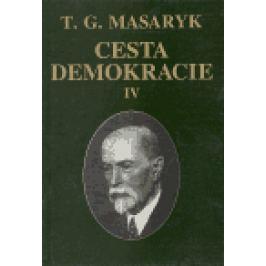 Cesta demokracie IV. - Tomáš Garrigue Masaryk