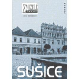 Zmizelé Čechy-Sušice - Jana Bartošová