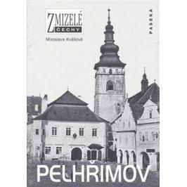 Zmizelé Čechy-Pelhřimov - Miroslava Kvášková