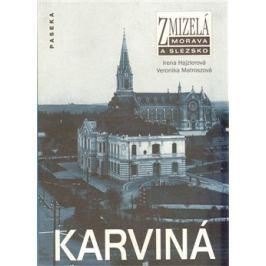 Zmizelá Morava a Slezsko-Karviná - Irena Hajzlerová, Veronika Matroszová