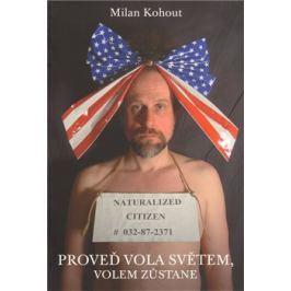 Proveď vola světem, volem zůstane - Milan Kohout