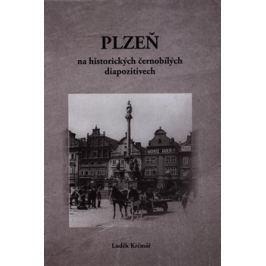 Plzeň na historických černobílých diapozitivech - Luděk Krčmář