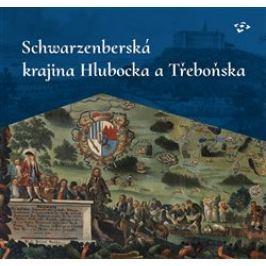 Schwarzenberská krajina Hlubocka a Třeboňska - Ludmila Ourodová-Hronková