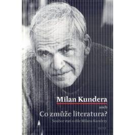 Milan Kundera aneb Co zmůže literatura