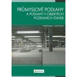 Průmyslové podlahy a podlahy v objektech pozemních staveb - Pavel Svoboda, Josef Doležal